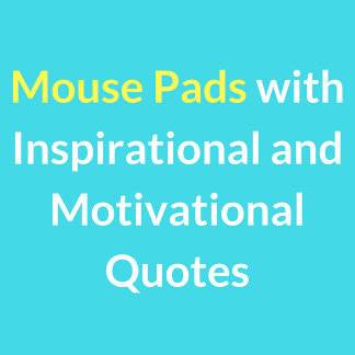 Mouse Pads with Inspirational Quotes