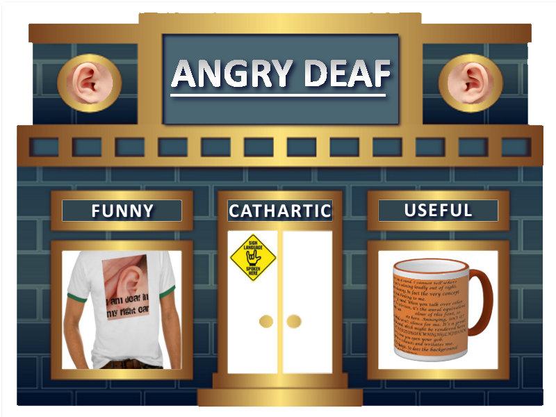 Angry Deaf