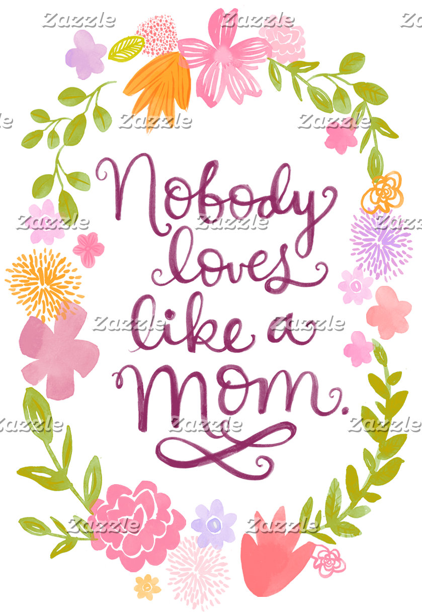 Nobody Loves Like A Mom