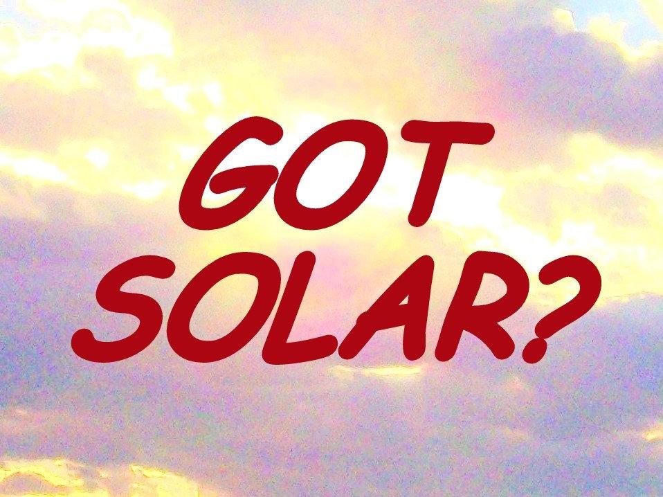 GOT SOLAR?