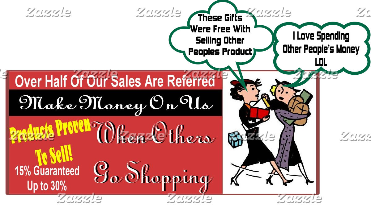 Make Money On Us, Our Products Sell!!
