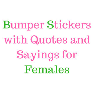 Car Bumper Stickers with Sayings