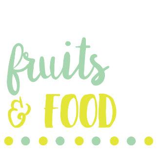 Foods & Fruits