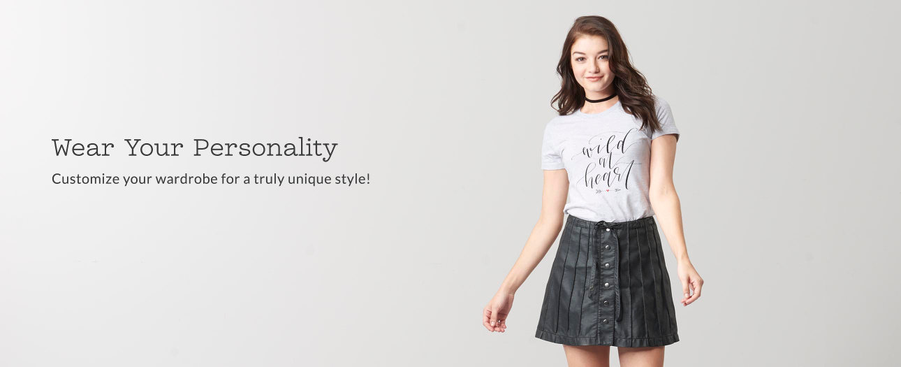 Wear Your Personality - Customize your wardrobe for a truly unique style!