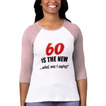 60 Is New What T-Shirt