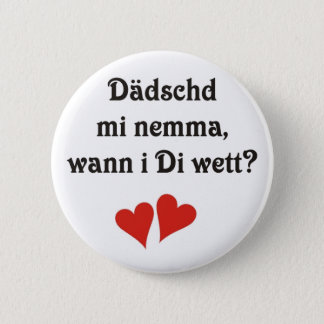 Swabian saying declaration of love 2 inch round button