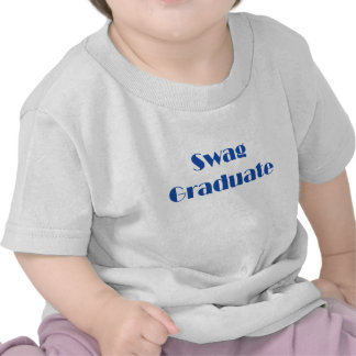 Swag Graduate! T Shirt