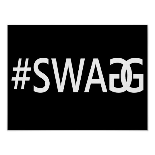 Design Your Own Swag Contest Ends Today: #SWAG / SWAGG Funny, Trendy, Cool Internet Quote Poster