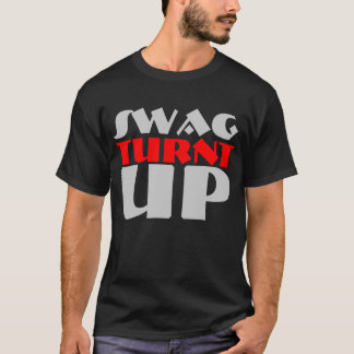 Swag Turnt Up Gifts T-Shirt