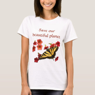 Swallowtail Butterfly on Flowers Save Our Planet T-Shirt