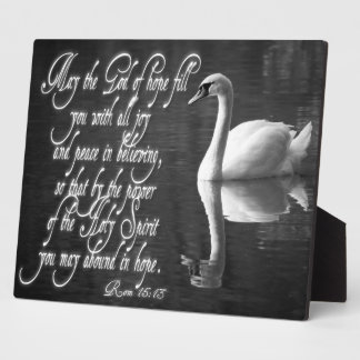 Swan/ May the Lord of hope fill you with all joy.. Plaque