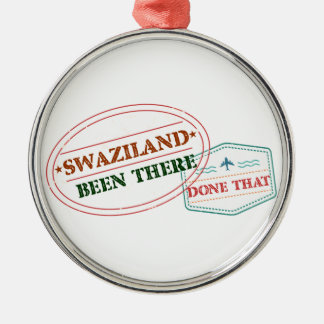Swaziland Been There Done That Metal Ornament