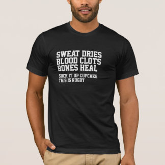 Sweat Dries Blood Clots Rugby Is Not For Cupcakes T-Shirt