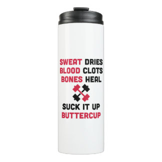 Sweat Dries Gym Quote Thermal Tumbler