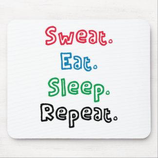 Sweat. Eat. Sleep. Repeat. Mouse Pad