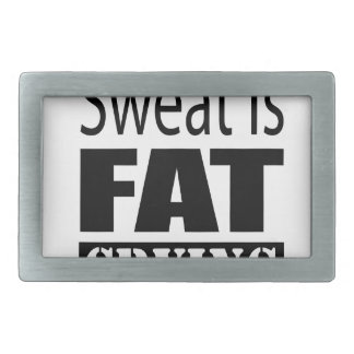 Sweat is fat crying belt buckle