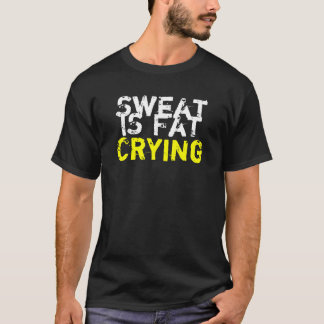 Sweat is Fat Crying | The Alumni T-Shirt