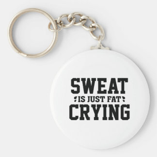 Sweat Is Just Fat Crying Basic Round Button Keychain