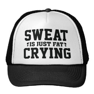 Sweat Is Just Fat Crying Trucker Hat