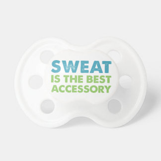 Sweat is the Best Accessory Baby Pacifiers