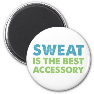 Sweat is the Best Accessory Magnet