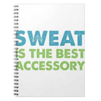 Sweat is the Best Accessory Notebook