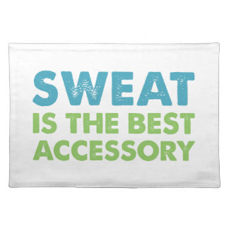 Sweat is the Best Accessory Placemat