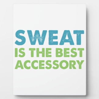 Sweat is the Best Accessory Plaque