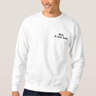 "Sweater round collar ""In short, I am beautiful "" Sweatshirt"