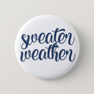Sweater Weather 2 Inch Round Button