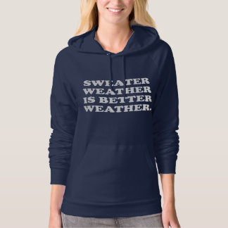 Sweater Weather is Better Weather | Fall Quote