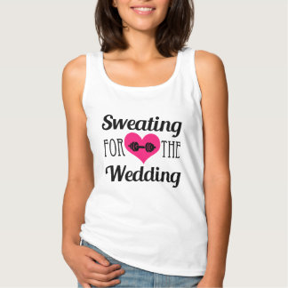 Sweating for the Wedding funny fitness tank