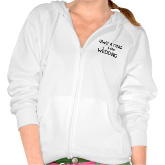 Sweating for the Wedding Hooded Pullover
