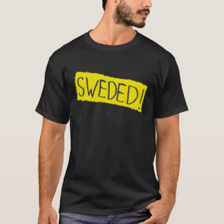 Sweded T-Shirt