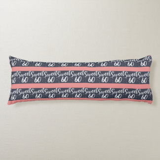 sweet 60 body pillow
