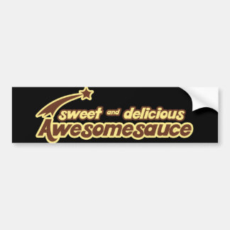 Sweet and Delicious Awesomesauce mr funny Bumper Sticker