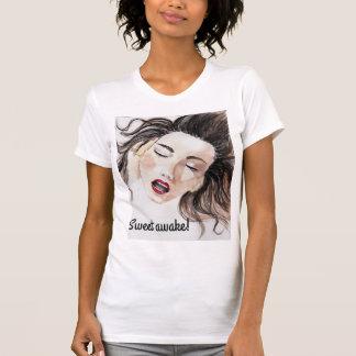 Sweet awake! T-Shirt