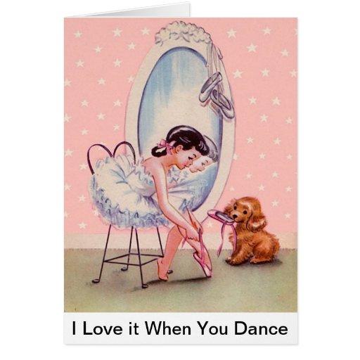 """Sweet Ballerina Card """"I Love it When You Dance"""""""