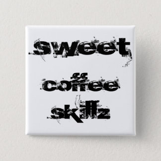 Sweet Coffee Skillz 2 Inch Square Button