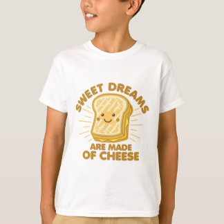 Sweet Dream are Made of Cheese T-Shirt