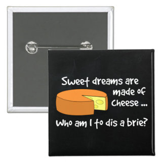 Sweet Dreams are Made of Cheese 2 Inch Square Button