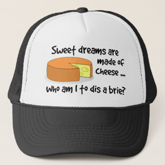 Sweet Dreams are Made of Cheese Trucker Hat