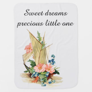 Sweet Dreams, Vintage Sailboat Filled with Flowers Baby Blanket