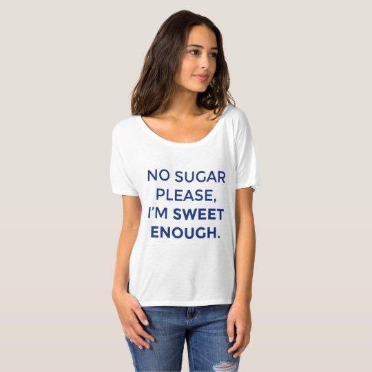 Sweet Enough T-Shirt