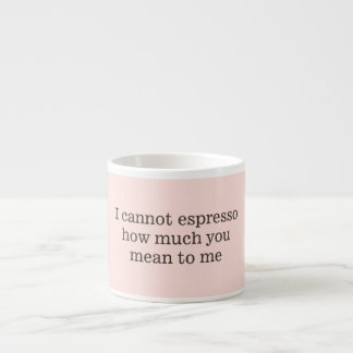 Sweet funny love quote I cannot espresso