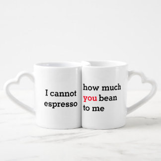 Sweet funny love quote I cannot espresso Coffee Mug Set