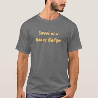 Sweet like a honey badger T-Shirt