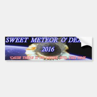 Sweet Meteor O' Death 2016 Bumper Sticker