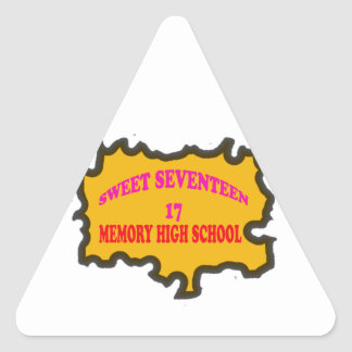 Sweet Seventeen 17in memory High Scholl Triangle Sticker