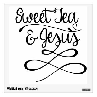 Sweet Tea & Jesus Wall Decal